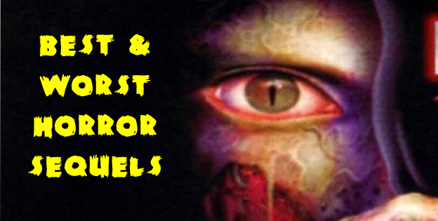 Best And Worst Horror Sequels