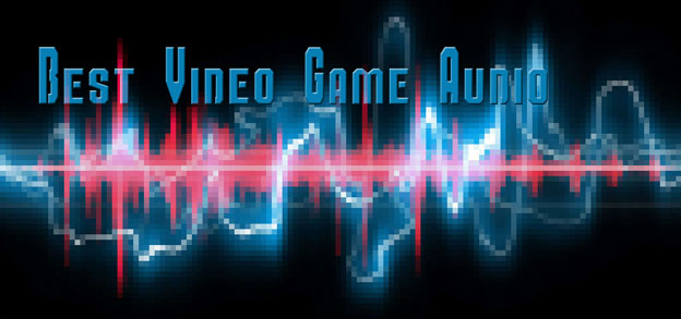 The Best Of Video Game Audio