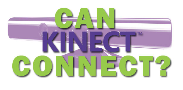 Can Kinect Connect?