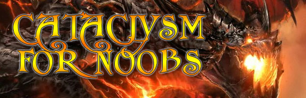 World of Warcraft: Cataclysm for N00bs