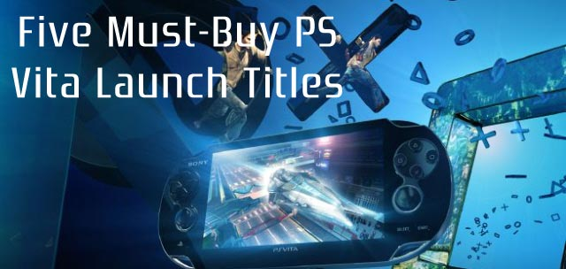Five Must-Buy PS Vita Launch Titles