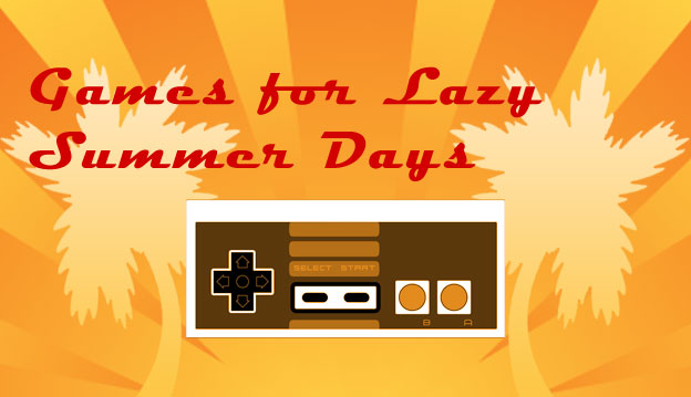 Games for Lazy Summer Days – Adventure in Style