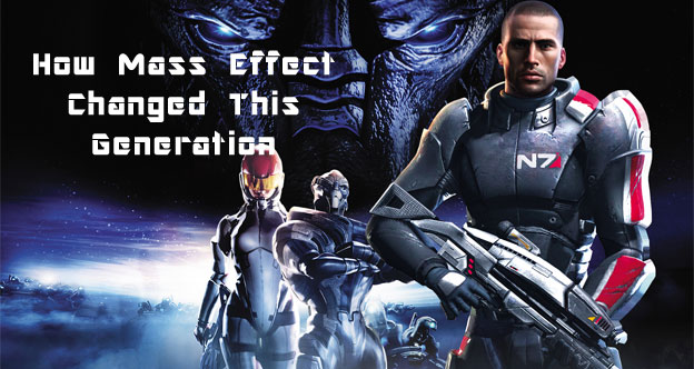 How Mass Effect Changed This Generation