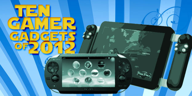 Top 10 Gamer Gadgets For 2012