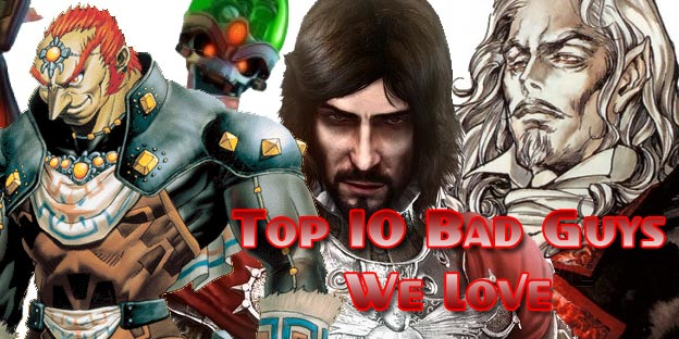 Top 10 Bad Guys We Love