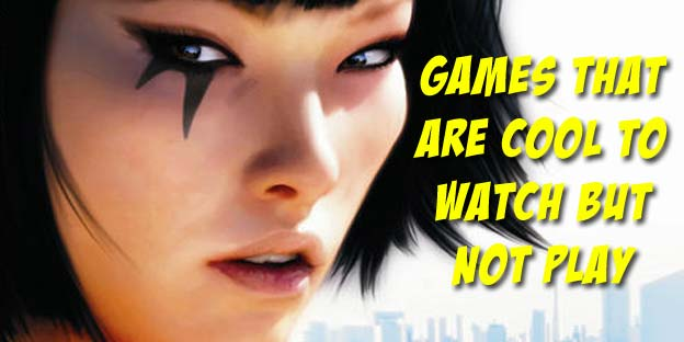 Top 10 Games That Are Cool To Watch But Not Play