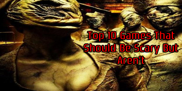 Top 10 Games That Should Be Scary But Aren't