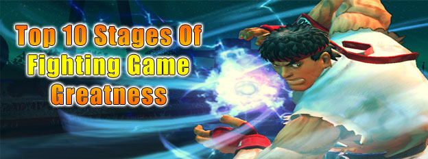 Top 10 Stages Of Fighting Game Greatness