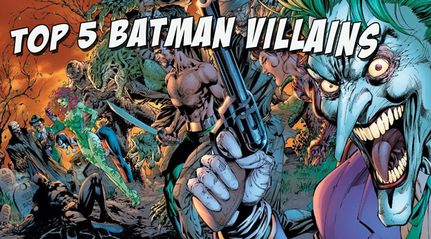 Top 5 Batman Villains