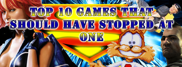 Top 10 Games that Should Have Stopped at One