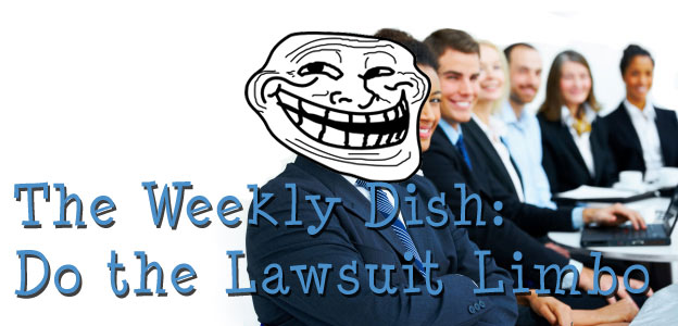 The Weekly Dish – Do the Lawsuit Limbo
