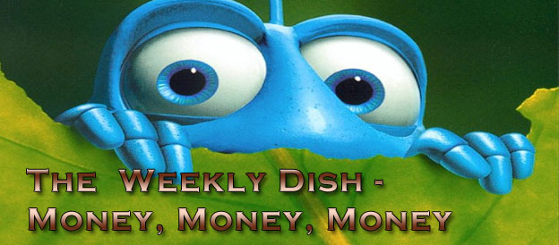 The Weekly Dish - Money, Money, Money!