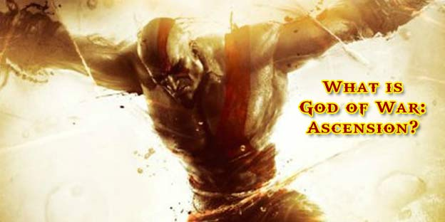What Is God of War: Ascension?