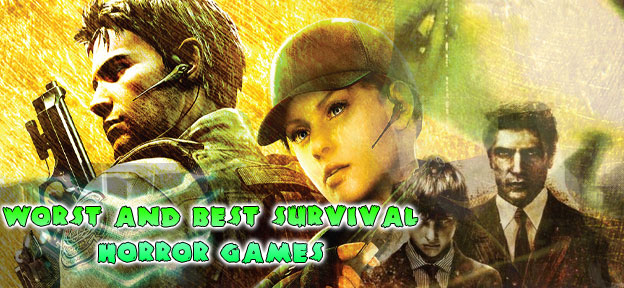 Worst & Best Survival Horror Games