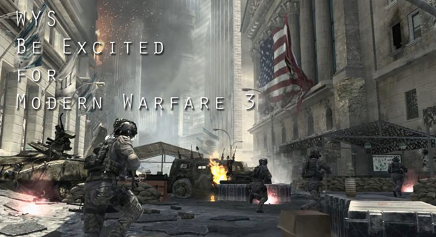 Why You Should: Be Excited for Modern Warfare 3!