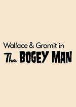 Wallace & Gromit's Grand Adventures: Episode 4: The Bogey Man box art